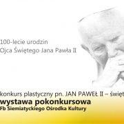 Konkurs ,,Jan Paweł II - święte życie_12.05.2020_Siemiatycze